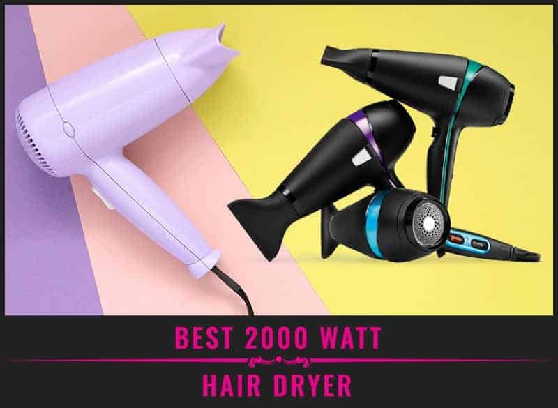 Featured Image Of Best 2000 Watt Hair Dryer
