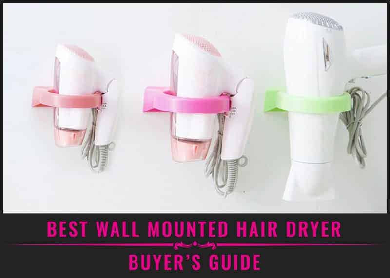 Best Wall Mounted Hair Dryer – Buyer's Guide