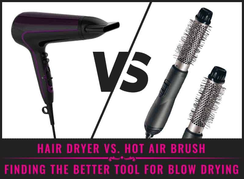 Featured Image Of Hair Dryer Vs. Hot Air Brush – Finding The Better Tool For Blow Drying