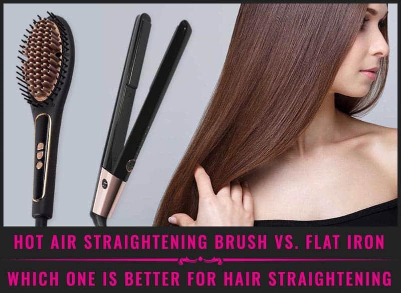 Featured Image of Hot Air Straightening Brush VS. Flat Iron
