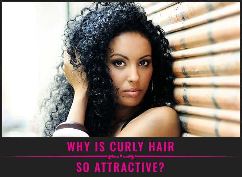 Featured Image Of Why Is Curly Hair So Attractive?