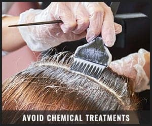 Avoid Chemical Hair Treatments