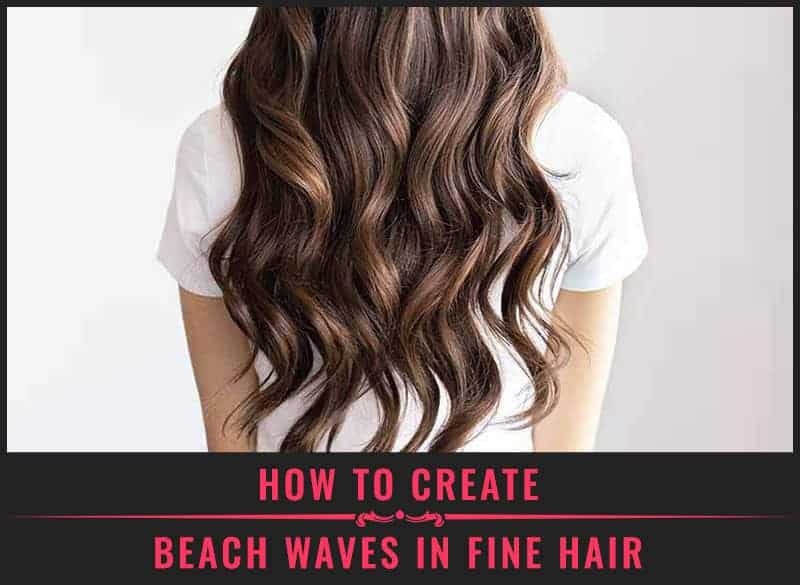 Featured Image of How to Create Beach Waves in Fine Hair