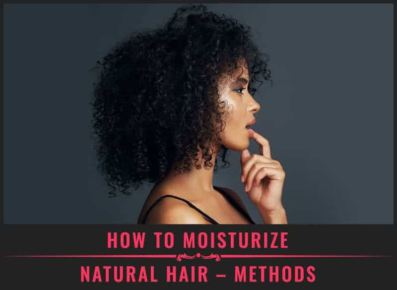 Featured Image of How to Moisturize Natural Hair Methods